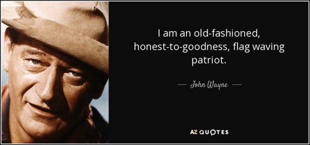 quote-i-am-an-old-fashioned-honest-to-goodness-flag-waving-patriot-john-wayne-88-88-17